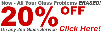 Email to get twenty percent off on glass services!